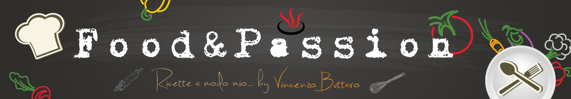 Food & Passion – Passione & Cibo
